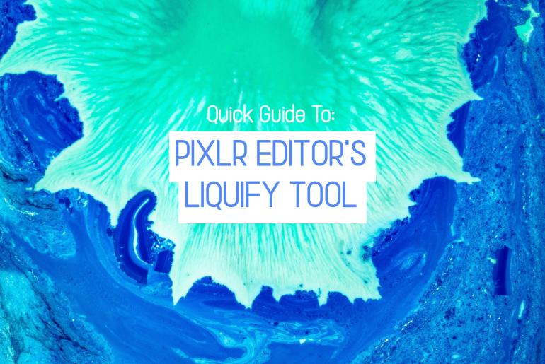 Everything You Need To Know About Our All New Liquify Tool In Pixlr Editor - PIXLR blog