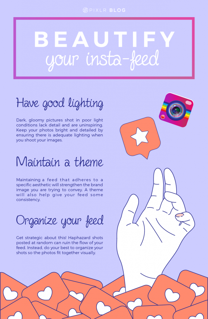 Here are a few tips from pro designers! These tips tell you how to create a beautiful Instagram feed that will inspire your visitors to click that Follow button.  3 Pro Tips On How To Beautify Your Instagram Feed - PIXLR Blog